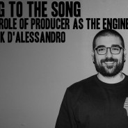 Mixing To The Song – Playing The Producer Role As An Engineer With Nick D'Alessandro